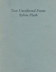 PLATH, Sylvia, 1932-1963 : TWO UNCOLLECTED POEMS.