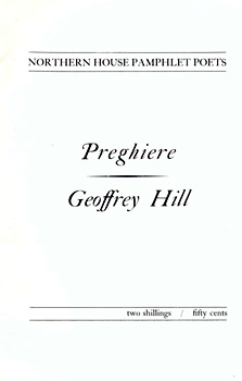 HILL, Geoffrey (Sir Geoffrey William), 1932- : PREGHIERE.