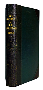 SMITH, Thomas, 1798-1875 : A TOPOGRAPHICAL AND HISTORICAL ACCOUNT OF THE PARISH OF ST. MARY-LE-BONE ...