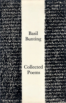 BUNTING, Basil (Basil Cheesman), 1900-1985 : COLLECTED POEMS.