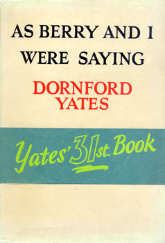 """YATES, Dornford"" – [MERCER, Cecil William, 1885-1960] : AS BERRY AND I WERE SAYING."