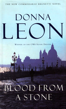 LEON, Donna, 1942- : BLOOD FROM A STONE.