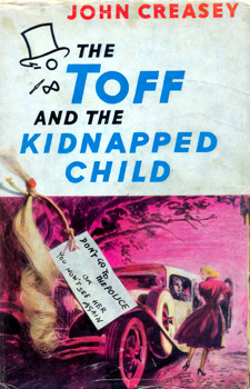 CREASEY, John, 1908-1973 : THE TOFF AND THE KIDNAPPED CHILD.
