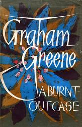 GREENE, Graham (Henry Graham), 1904-1991 : A BURNT-OUT CASE.
