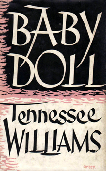 "WILLIAMS, ""Tennessee� (Thomas Lanier), 1911-1983 : BABY DOLL : THE SCRIPT FOR THE FILM."