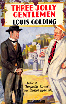 GOLDING, Louis, 1895-1958 : THREE JOLLY GENTLEMEN.