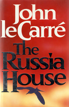 """LE CARRÉ, John"" – [CORNWELL, David John Moore, 1931- ] : THE RUSSIA HOUSE."