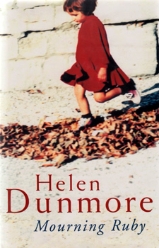 DUNMORE, Helen, 1952- : MOURNING RUBY.