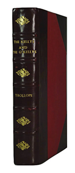TROLLOPE, Anthony, 1815-1882 : THE KELLYS AND THE O'KELLYS.