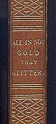 [HAVEN, Alice Bradley Neal, 1827-1863] : ALL IS NOT GOLD THAT GLITTERS. BY COUSIN ALICE.