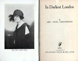 CHESTERTON, Mrs Cecil (Ada Elizabeth Jones), 1888-1962 : IN DARKEST LONDON.