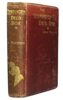 MORRISON, Arthur (Arthur George), 1863-1945 : THE DORRINGTON DEED-BOX.