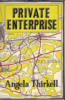 THIRKELL, Angela (Angela Margaret), 1890-1961 : PRIVATE ENTERPRISE : A NOVEL.