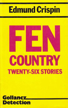 """CRISPIN, Edmund"" – [MONTGOMERY, Robert Bruce, 1921-1978] : FEN COUNTRY : TWENTY-SIX STORIES."