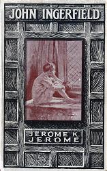 JEROME, Jerome K. (Jerome Klapka), 1859-1927 : JOHN INGERFIELD AND OTHER STORIES.