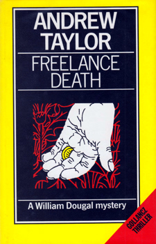 TAYLOR, Andrew, 1951- : FREELANCE DEATH.