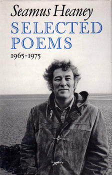 HEANEY, Seamus, 1939-2013 : SELECTED POEMS : 1965-1975.