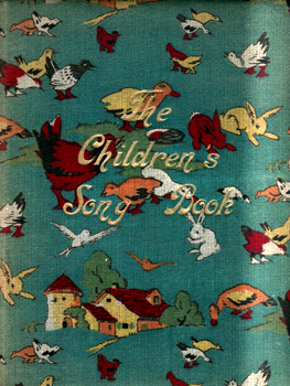 TOMLYN, Alfred W. (Alfred William), 1860-1927- editor : THE CHILDREN'S SONG BOOK. WITH COLOURED ILLUSTRATIONS.