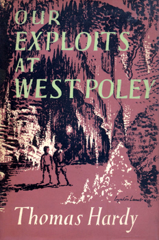 HARDY, Thomas, 1840-1928 : OUR EXPLOITS AT WEST POLEY.