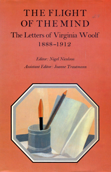 WOOLF, Virginia (Adeline Virginia), 1882-1941 : THE FLIGHT OF THE MIND : THE LETTERS OF VIRGINIA WOOLF : VOLUME I: 1888-1912 (VIRGINIA STEPHEN).