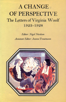 WOOLF, Virginia (Adeline Virginia), 1882-1941 : A CHANGE OF PERSPECTIVE : THE LETTERS OF VIRGINIA WOOLF : VOLUME III: 1923-1928.