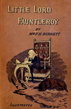 BURNETT, Frances Hodgson, 1849-1924 : LITTLE LORD FAUNTLEROY.