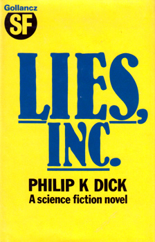 DICK, Philip K. (Philip Kindred), 1928-1982 : LIES, INC.