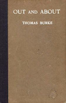 BURKE, Thomas (Sidney Thomas), 1886-1945 : OUT AND ABOUT : A NOTE-BOOK OF LONDON IN WAR-TIME.