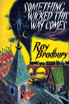 BRADBURY, Ray (Ray Douglas), 1920-2012 : SOMETHING WICKED THIS WAY COMES.
