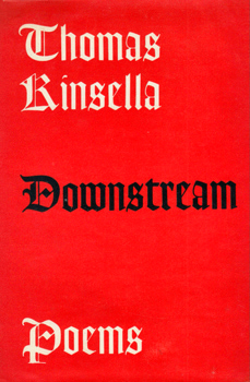 KINSELLA, Thomas, 1928- : DOWNSTREAM.