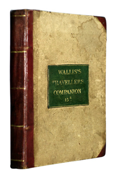 WALLIS, James, fl.1810-1825 : WALLIS'S NEW POCKET EDITION OF THE ENGLISH COUNTIES OR TRAVELLERS COMPANION IN WHICH ARE CAREFULLY LAID DOWN ALL THE DIRECT & CROSS ROADS, CITIES, TOWNES, VILLAGES, PARKS ...