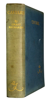 RICHARDS, Grant (Franklin Thomas Grant), 1872-1948 : CAVIARE.