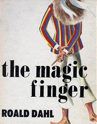 DAHL, Roald, 1916-1990 : THE MAGIC FINGER.