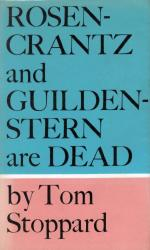STOPPARD, Tom (Sir Tomás), 1937- : ROSENCRANTZ AND GUILDENSTERN ARE DEAD.