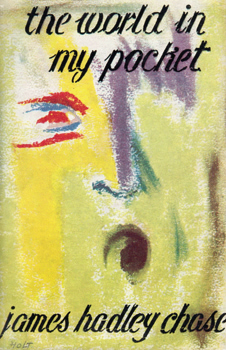 """CHASE, James Hadley"" – [RAYMOND, René Brabazon, 1906-1985] : THE WORLD IN MY POCKET."