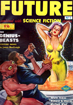 LOWNDES, Robert W. (Robert Augustine Ward), 1916-1998 – editor : FUTURE : COMBINED WITH SCIENCE FICTION STORIES. NO. 1.