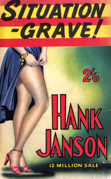 """JANSON, Hank� – [FRANCES, Stephen Daniel, 1917-1989] : [SWEETHEART, HERE'S YOUR GRAVE] SITUATION – GRAVE!"