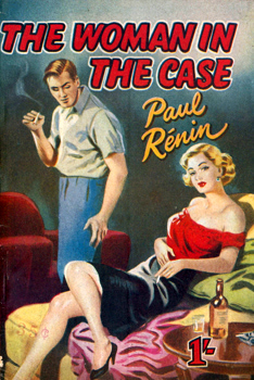 """RÉNIN, Paul"" – [GOYNE, Richard, 1902-1957] : THE WOMAN IN THE CASE."