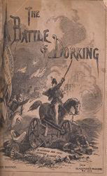 [CHESNEY, Sir George Tomkyns, 1830-1895] :  THE BATTLE OF DORKING : REMINISCENCES OF A VOLUNTEER.