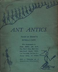 CAVE, Estella, (Anne Estella Sarah Penfold Mathews, Countess of Richmond), 1857-1938 - editor : ANT ANTICS : PRESENTED AND ILLUSTRATED BY ESTELLA CAVE.