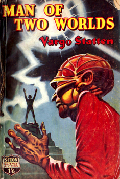 """STATTEN, Vargo"" – [FEARN, John Russell, 1908-1960] : MAN OF TWO WORLDS."