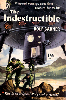 """GARNER, Rolf"" – [BERRY, Bryan (Roderick Bryan), 1930-1966] : THE INDESTRUCTIBLE."