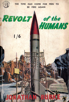 BURKE, Jonathan (John Frederick), 1922-2011 : REVOLT OF THE HUMANS.