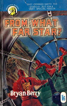 BERRY, Bryan (Roderick Bryan), 1930-1966 : FROM WHAT FAR STAR?