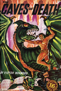NORWOOD, Victor (Victor George Charles), 1920-1983 : CAVES OF DEATH (A JUNGLE STORY FEATURING JACARE THE UNTAMED).