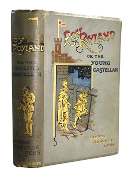 FENN, George Manville, 1831-1909 : ROY ROYLAND : OR THE YOUNG CASTELLAN : A TALE OF THE CIVIL WAR.
