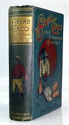 FENN, George Manville, 1831-1909 : THE GRAND CHACO : A BOY'S ADVENTURES IN AN UNKNOWN LAND.