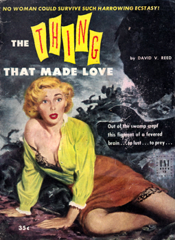 """REED, David Vern"" – [LEVINE, David, 1924-1989] : THE THING THAT MADE LOVE [THE METAL MONSTER MURDERS]."