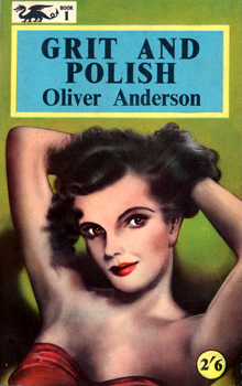 ANDERSON, Oliver, 1912-1996 : GRIT AND POLISH.