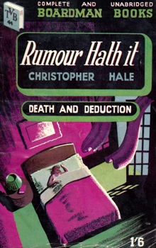 """HALE, Christopher"" – [STEVENS, Frances Moyer Ross, 1895-1948] : RUMOUR HATH IT."
